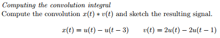Computing the convolution integral Compute the co