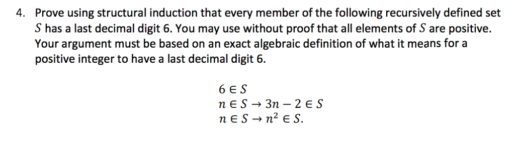 Prove Using Structural Induction That Every Member Of The Following  Recursively Defined Set S Has A