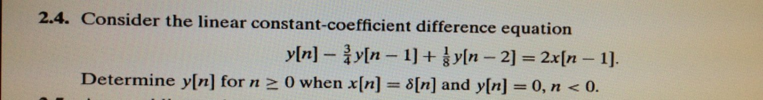 Consider the linear constant-coefficient differenc