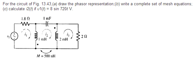 For the circuit of Fig. 13.43.(a) draw the phasor
