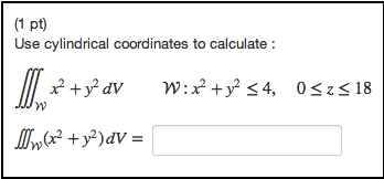 Use cylinder coordinates to calculate: