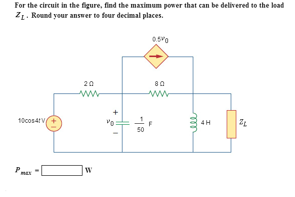 For the circuit in the figure, find the maximum po