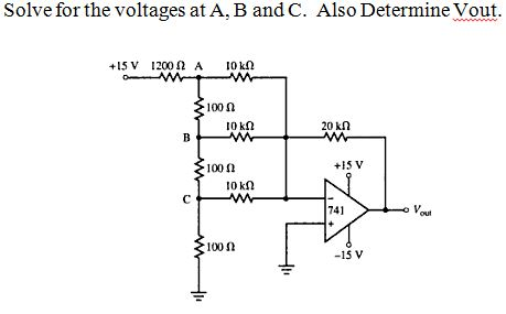 Solve for the voltages at A, B, and C. Also Determ