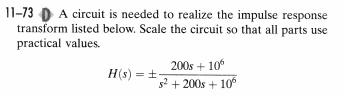 A circuit is needed to realize the impulse respons