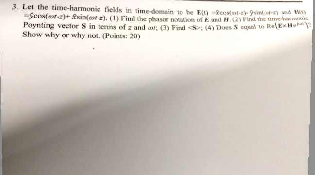 Let the time-harmonic fields in time-domain to be