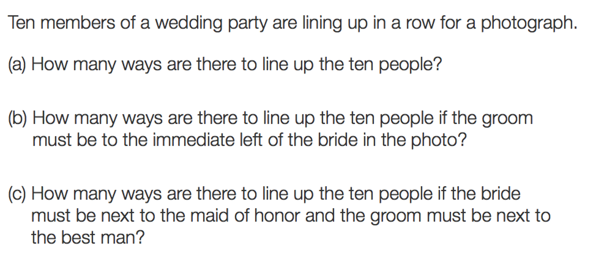 Question Ten Members Of A Wedding Party Are Lining Up In Row For Photograph How Many Ways There