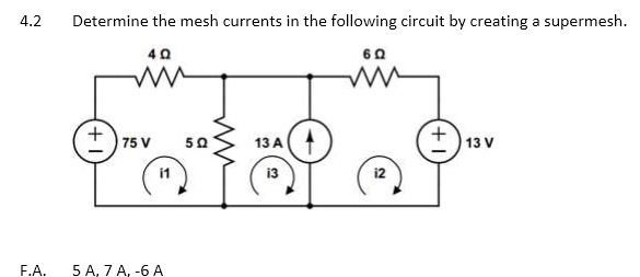 Determine the mesh currents in the following circu