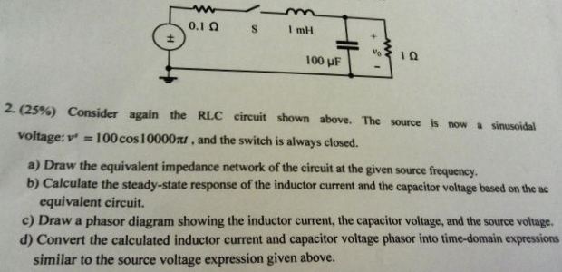 (25%) Consider again the RLC circuit shown above