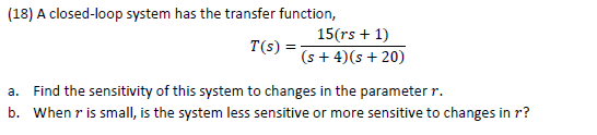 A closed-loop system has the transfer function, T