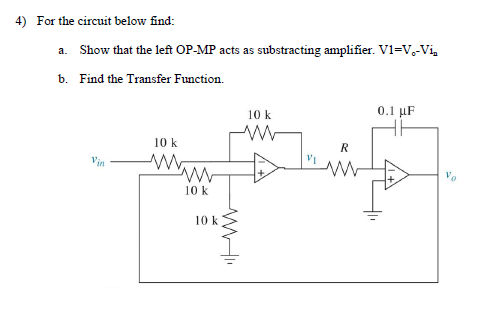 For the circuit below find: Show that the OP-MP a