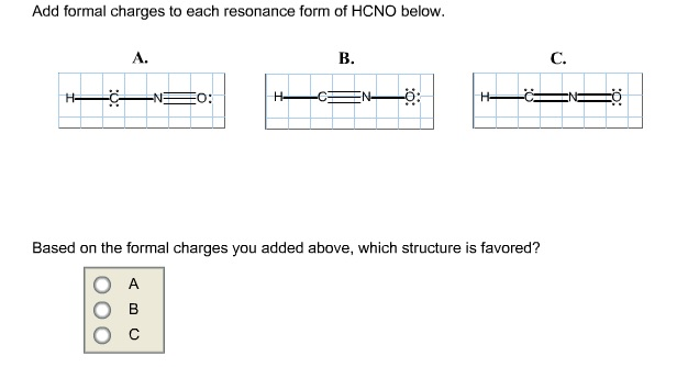Add Formal Charges To Each Resonance Form Of HCNO ... | Chegg.com