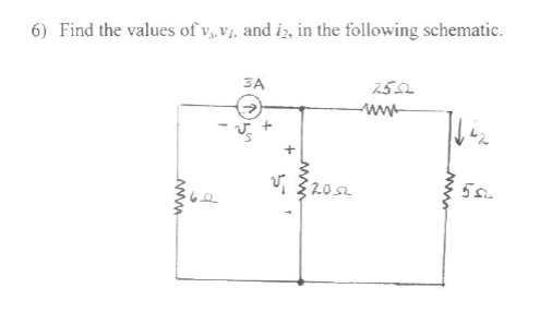Find the values of vs, vi, and i2, in the followin