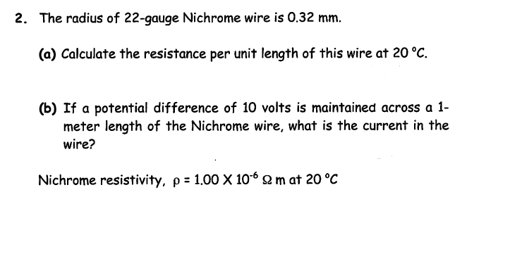 Solved 2 the radius of 22 gauge nichrome wire is 032 mm the radius of 22 gauge nichrome wire is 032 mm a greentooth Choice Image