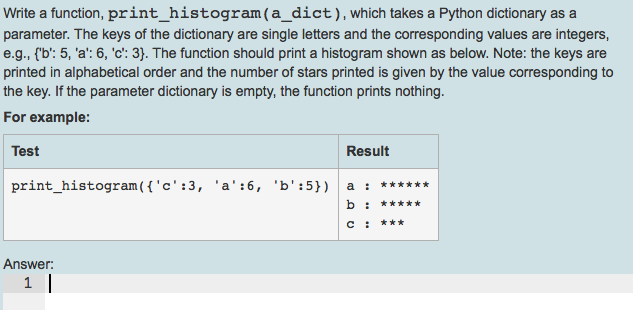 Solved: Write A Function, Print_histogram(a_dict), Which T ...