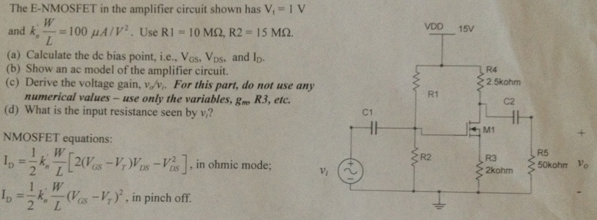 The E-NMOSFET in the amplifier circuit shown has V