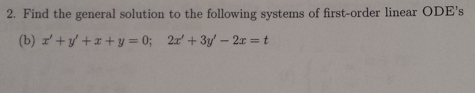 Find the general solution to the following systems