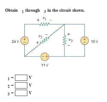 Obtain 1 trough 3 in the circuit shown 1 = V 2