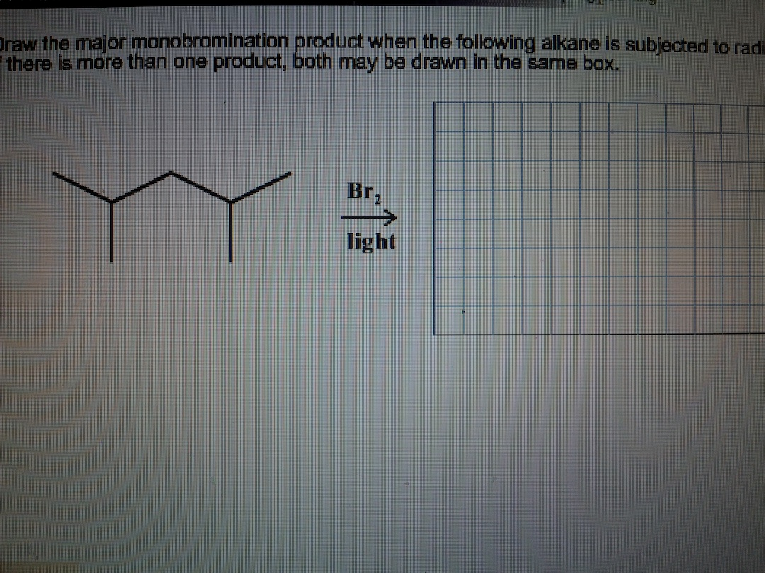 Question 1: Draw the major monobromination product