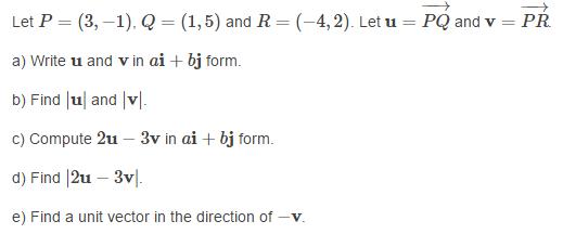 Let P = (3, -1), Q = (1, 5) And R = (-4, 2). Let U...   Chegg.com