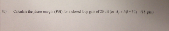 Calculate the phase margin (PM) for a closed loop