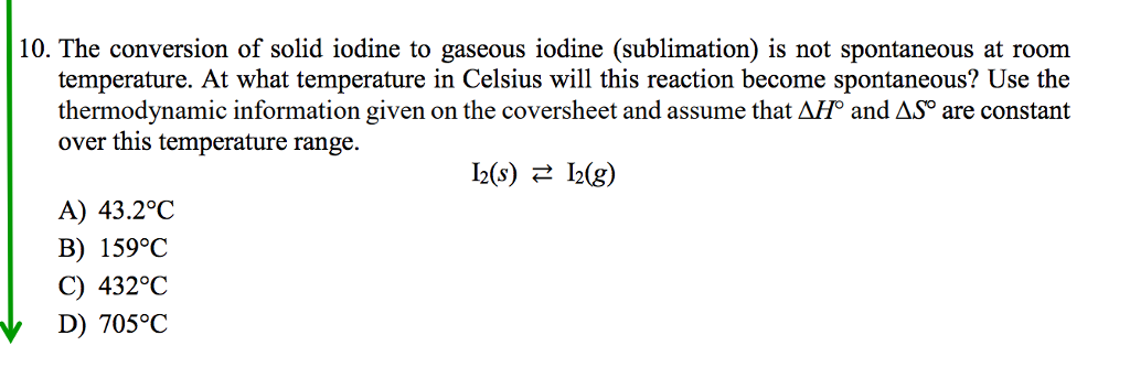 Solved: 10. The Conversion Of Solid Iodine To Gaseous Iodi ...