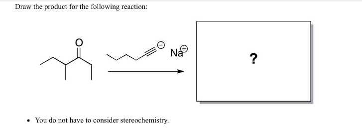 Scribble Drawing Question : Solved draw the product for following reaction you d