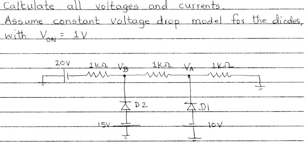 Calculate all voltages and currents. Assume const
