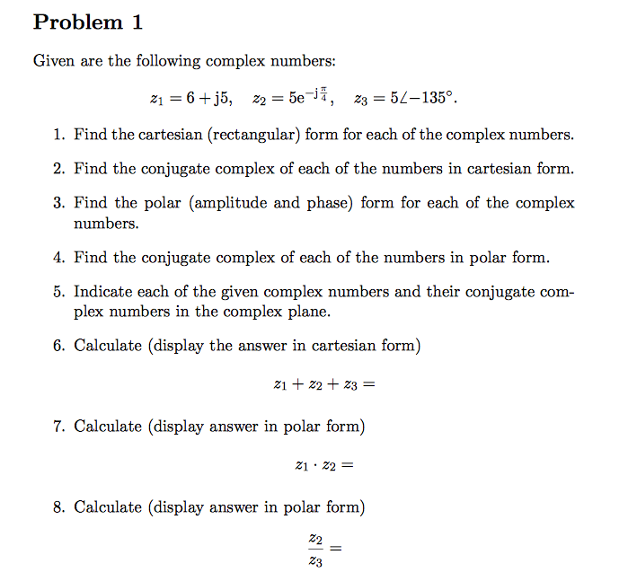 Problem 1 Given Are The Following Complex Numbers:... | Chegg.com