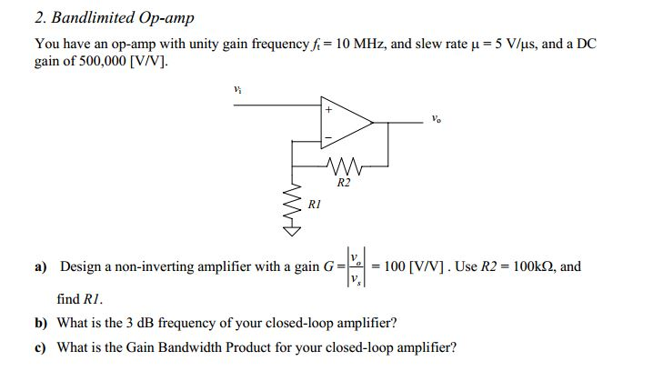 Band limited Op-amp You have an op-amp with unity
