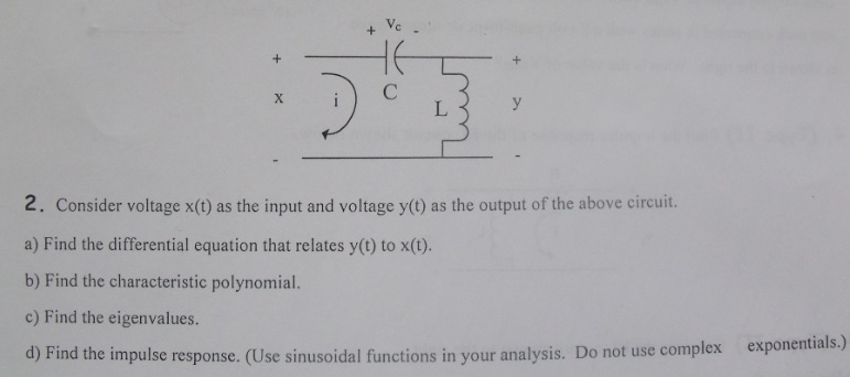 Consider voltage x(t) as the input and voltage y(t
