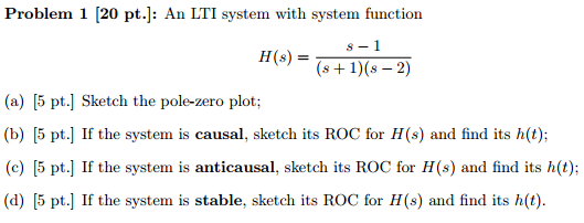 An LTI system with system function H(S) = s-1/(s +