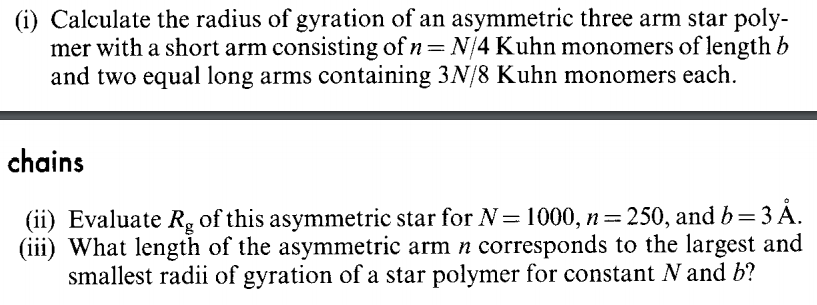 Calculate the radius of gyration of an asymmetric chegg i calculate the radius of gyration of an asymmetric three arm star poly ccuart Image collections