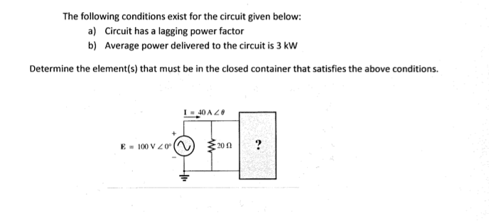 The following conditions exist for the circuit giv