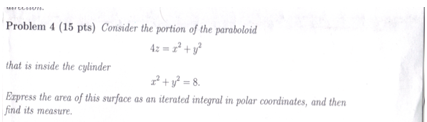 Consider the portion of the paraboloid 4z =x2+y2