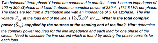 Two balanced three-phase Y loads are connected in