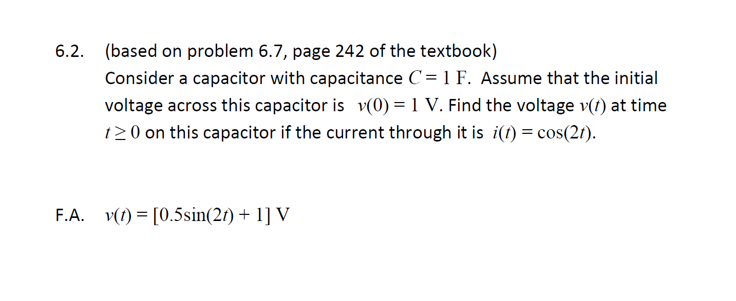 Consider a capacitor with capacitance C = IF. Assu