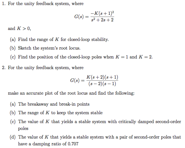 For the unity feedback system, where G(s) = - k (