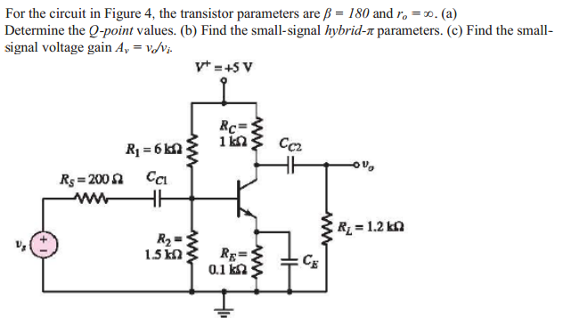 For the circuit in Figure 4, the transistor parame
