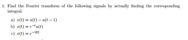 Find the Fourier transform of the following signal