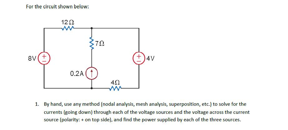 For the circuit shown below: By hand, use any met