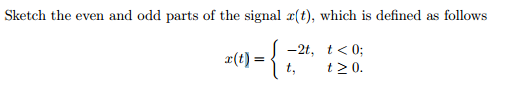 Sketch the even and odd parts of the signal x(t),
