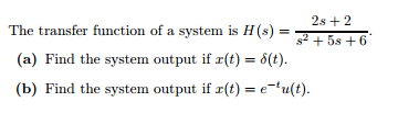 The transfer function of a system is H(s) = 2s + 2