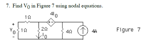 Find V0 in Figure 7 using nodal equations. Figure