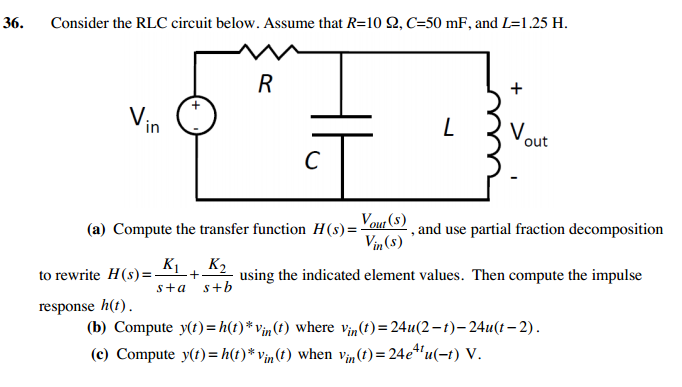 Consider the RLC circuit below. Assume that R=10 O