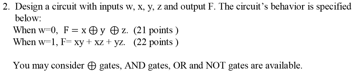 Design a circuit with inputs w, x, y, z and output