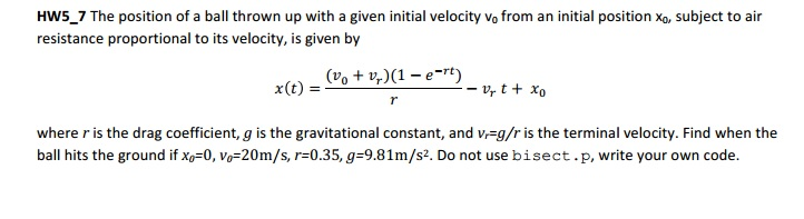 The position of a ball thrown up with a given init
