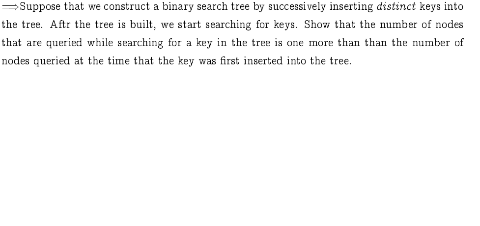 Suppose that we construct a binary search tree b