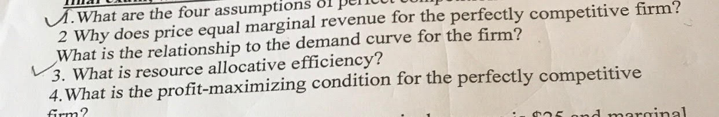 Question: What are the four assumptions  Why does price equal marginal revenue for the perfectly competitiv...