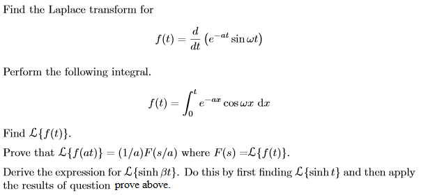 Find the Laplace transform for f(t) = d/dt (e-at s