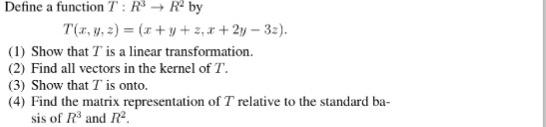 Define a function T R^3 rightarrow R^2 by T(x, y,